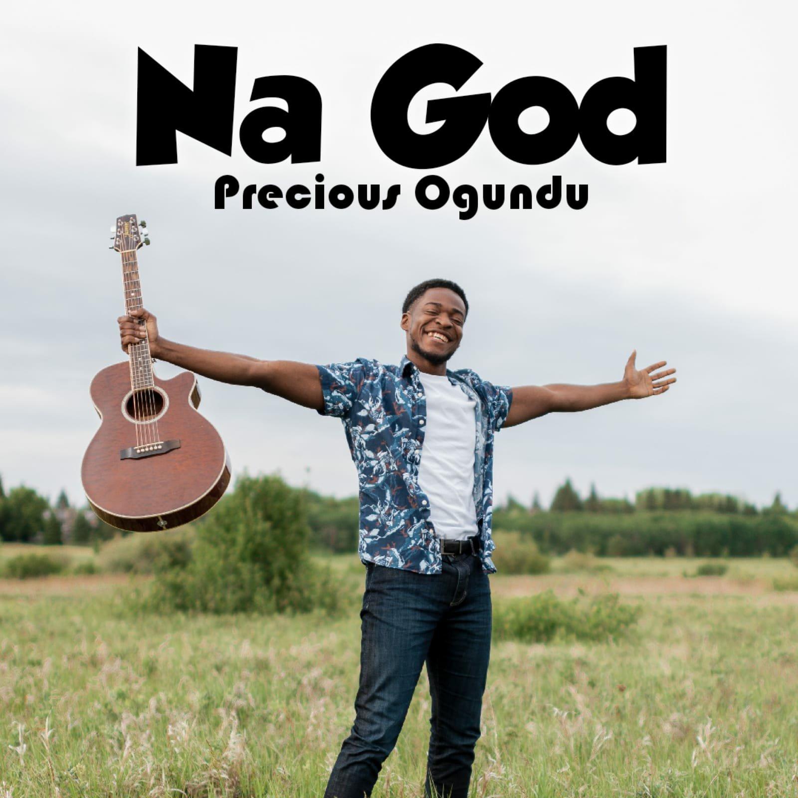 DOWNLOAD Music: Precious Ogundu – Na God