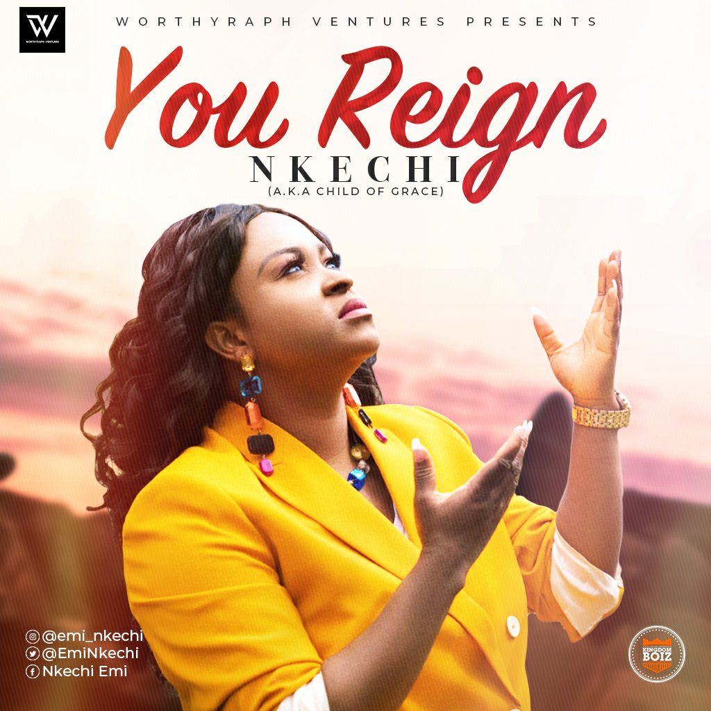 DOWNLOAD Music: Nkechi (Child Of Grace) – You Reign