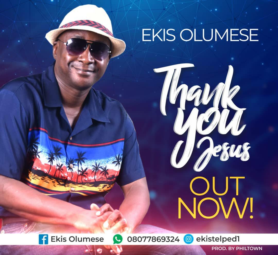 DOWNLOAD Music: Ekis Olumese – Thank You Jesus