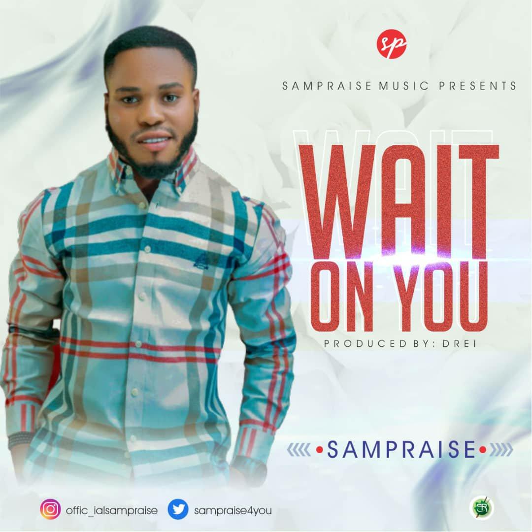 DOWNLOAD Music: Sampraise – Wait On You