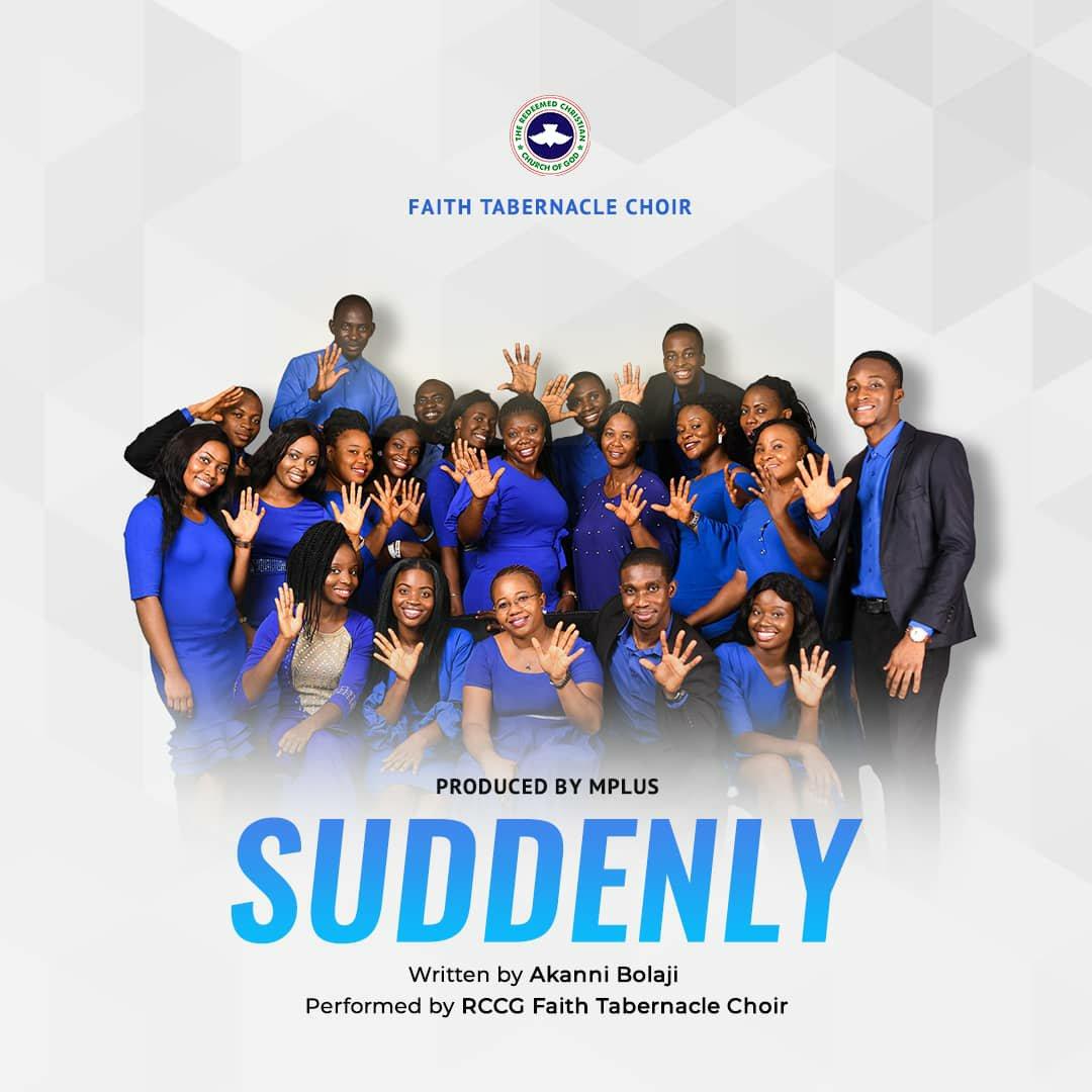 DOWNLOAD Music: Faith Tabernacle Choir – Suddenly