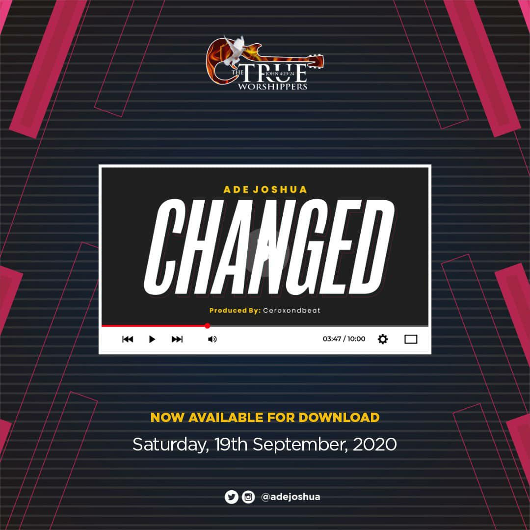 DOWNLOAD Music: Ade Joshua – Changed
