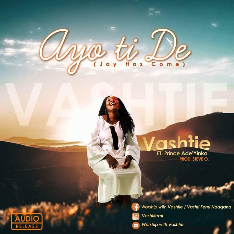 DOWNLOAD Music: Vashtie – Ayo Ti De (Joy Has Come)