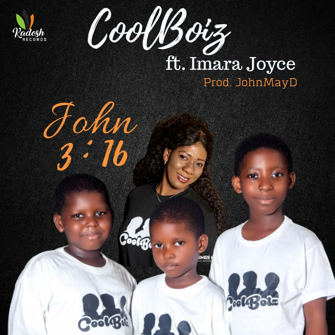 DOWNLOAD Music: CoolBoiz – John 3:16 (ft. Imara Joyce)