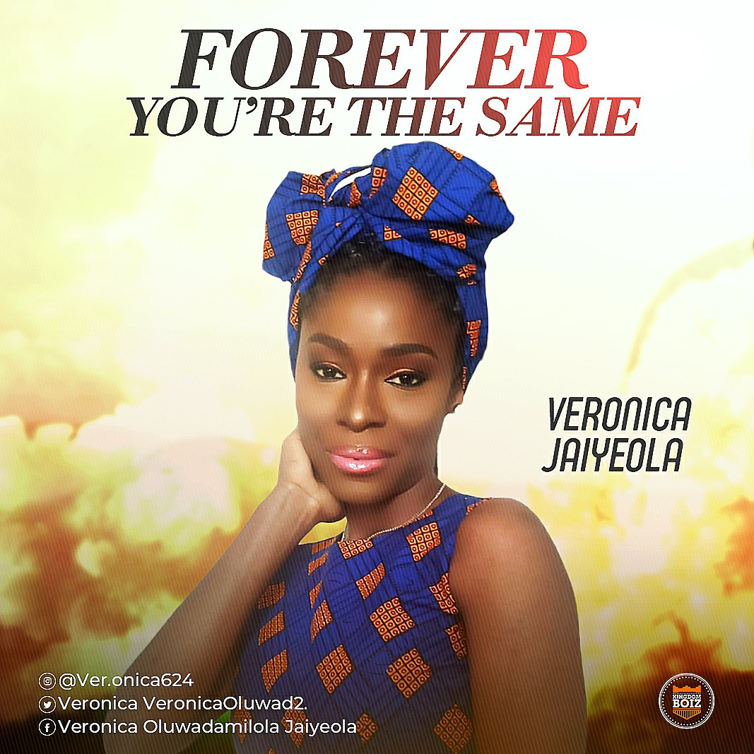 DOWNLOAD Music: Veronica Jaiyeola– Forever You're The Same
