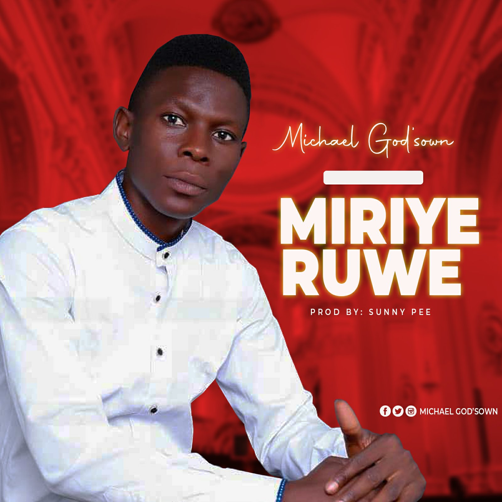 DOWNLOAD Music: Michael God'sown – Miriyeruwe (I've come to give thanks)