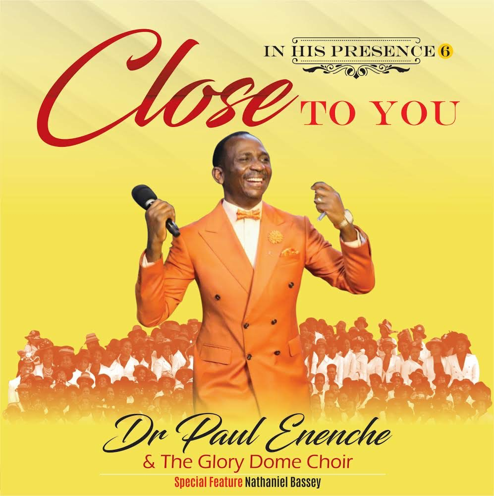 """Dr Paul Enenche & The Glory Dome Choir In New 12 track """"ALBOMB"""" titled Close To You"""