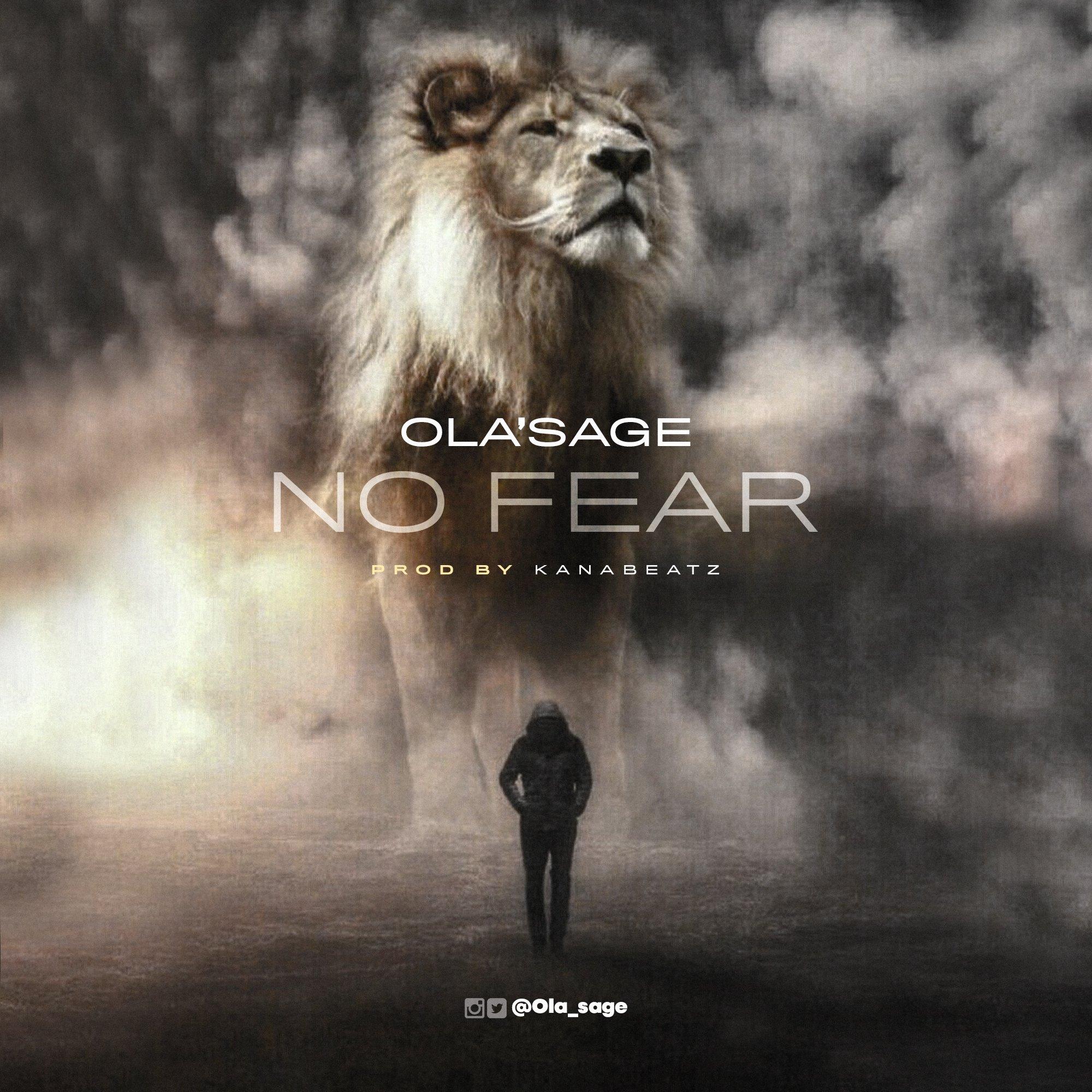 DOWNLOAD Music: Ola'sage – No Fear
