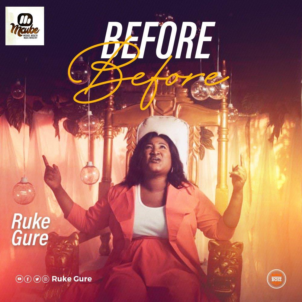 MUSIC Video: Ruke Gure – Before Before