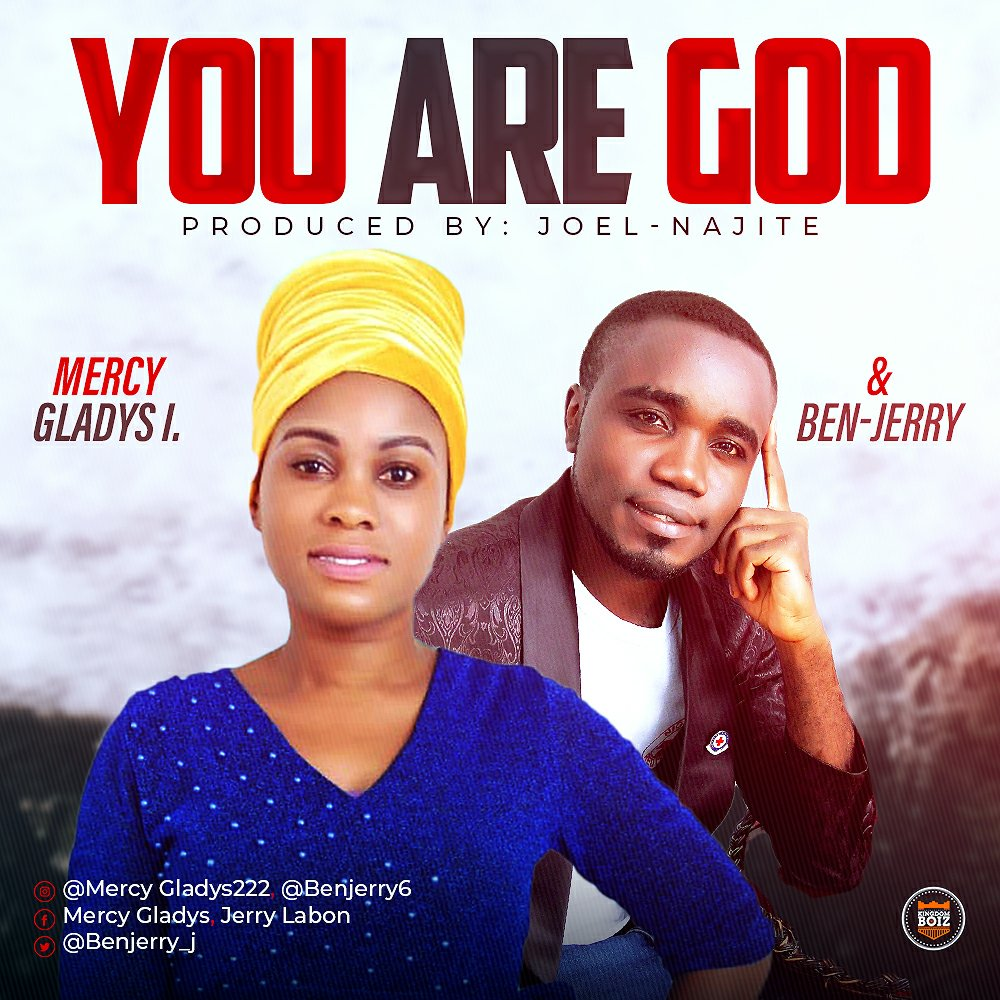 DOWNLOAD Music: Mercy Gladys I. & Ben-Jerry – You Are God