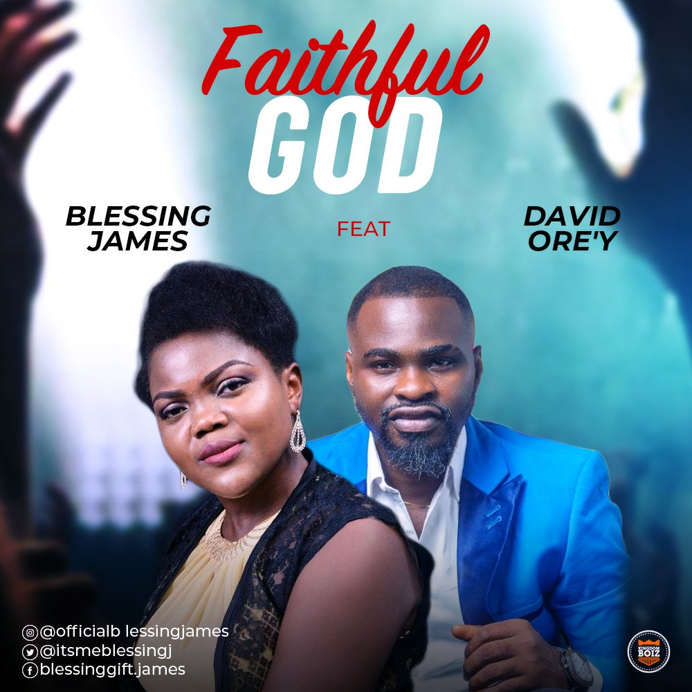 DOWNLOAD Music: Blessing James – Faithful God (ft. David Ore'y)