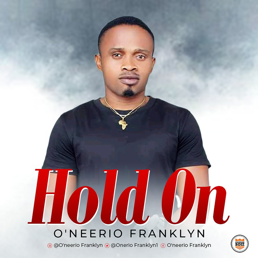 DOWNLOAD Music: O'neerio Franklyn – Hold On