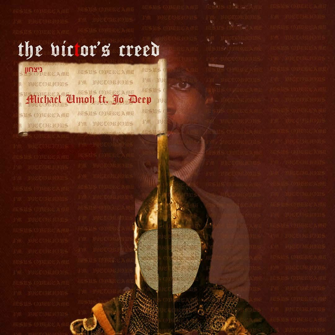 DOWNLOAD Music: Michael Umoh – The Victor's Creed (ft. Jo Deep)