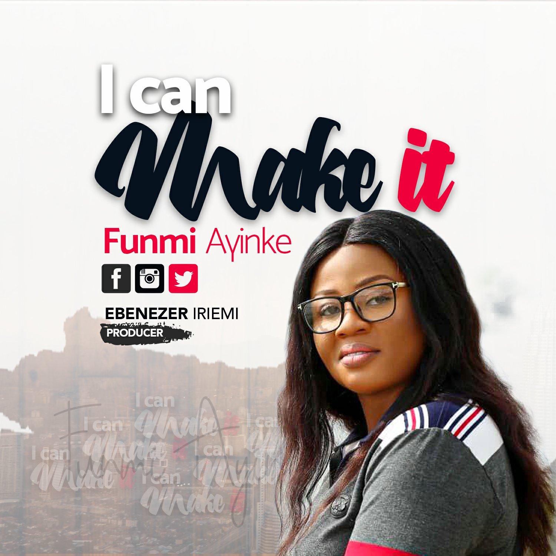 DOWNLOAD Music: Funmi Ayinke – I Can Make It