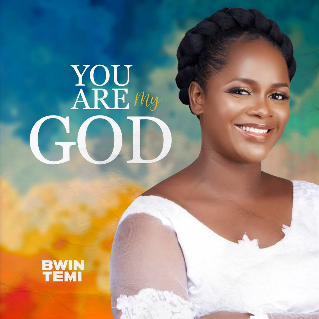 DOWNLOAD Music: Bwin Temi – You Are My God