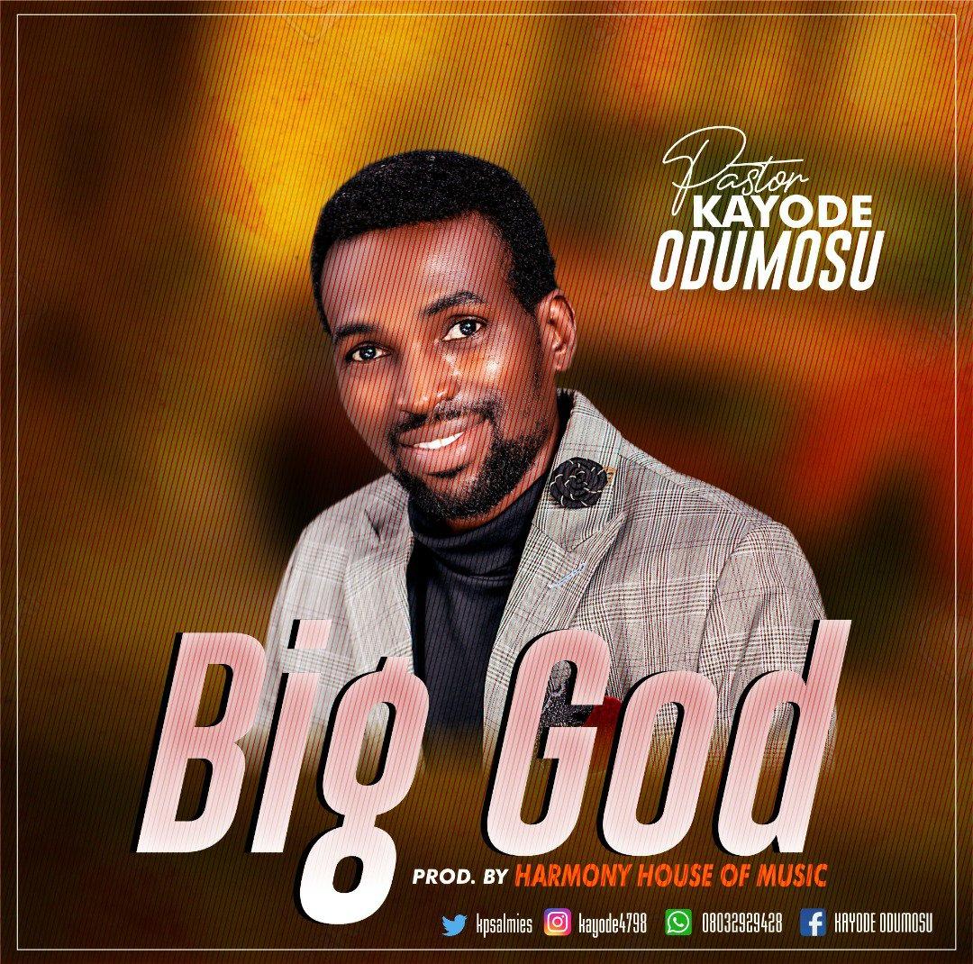 DOWNLOAD Music: Pastor kayode Odumosu – Big God