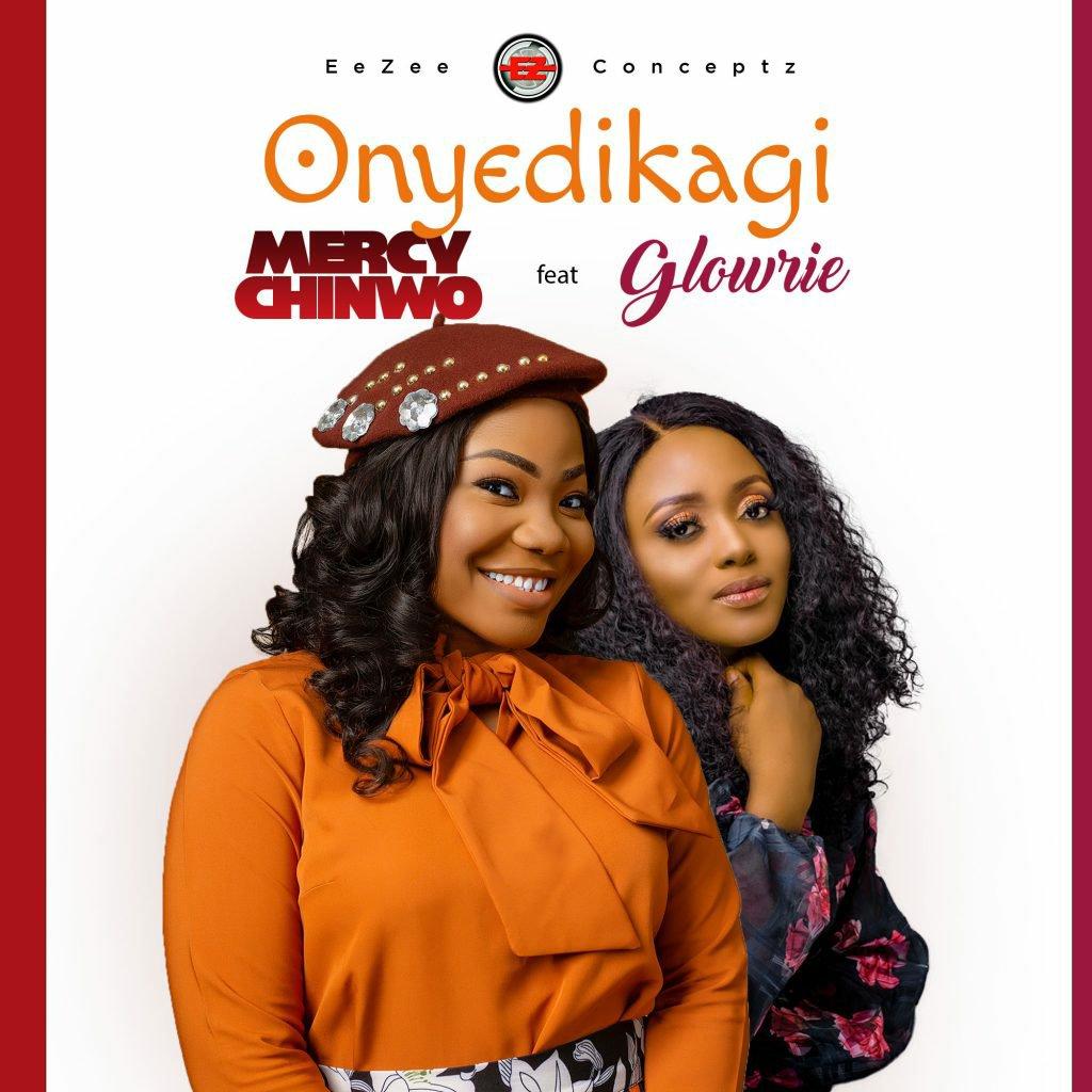 DOWNLOAD Music: Mercy Chinwo – Onyedikagi (feat. Glowrie)