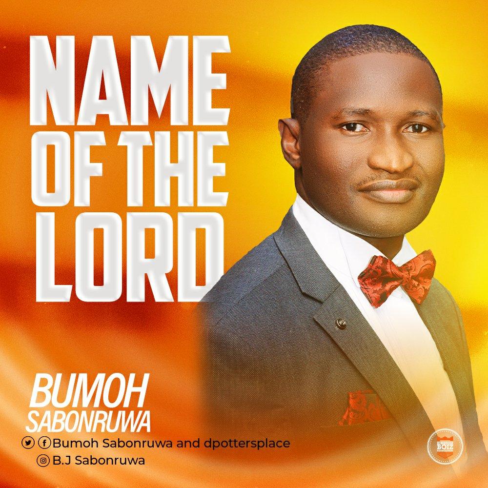 DOWNLOAD Music: Bumoh Sabonruwa – Name Of The Lord