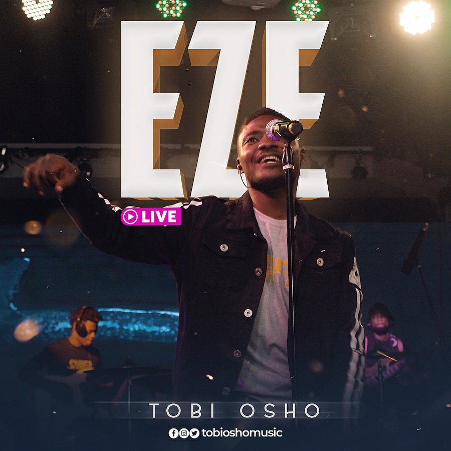 "Tobi Osho Releases New Worship Single, Video ""EZE"" (Live)"