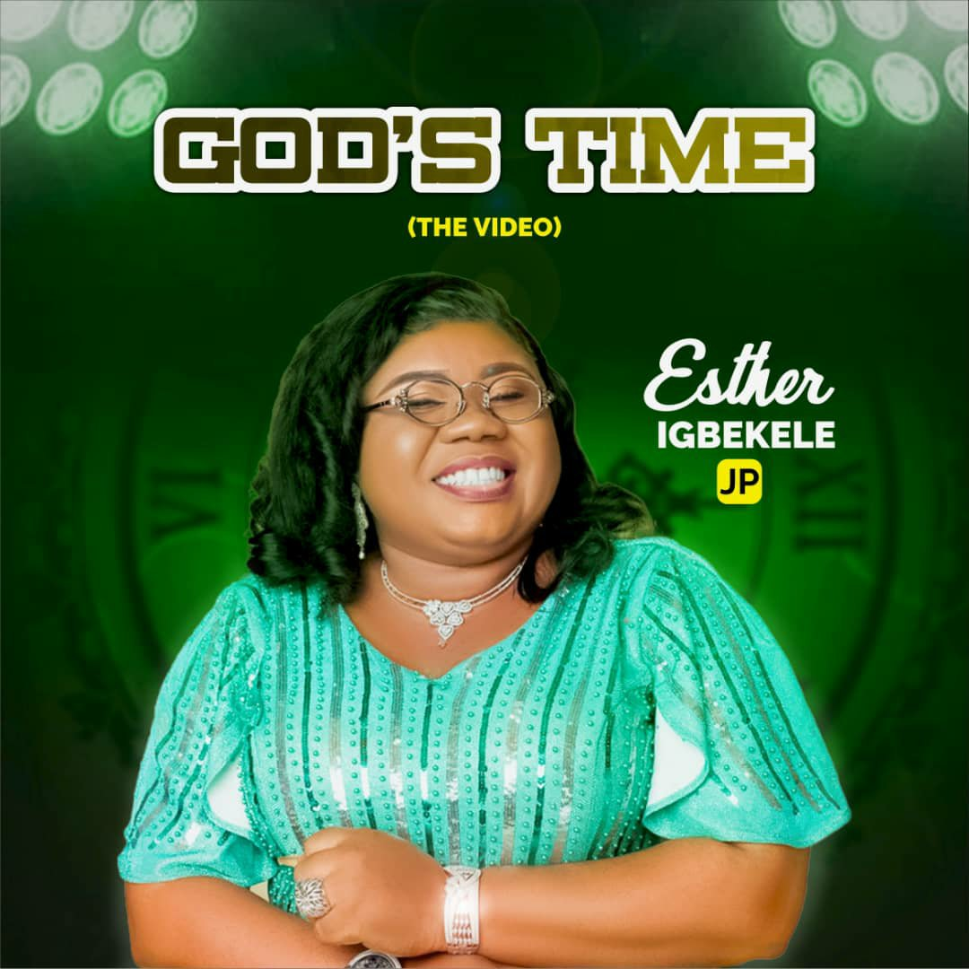 MUSIC Video: Esther Igbekele – God's Time