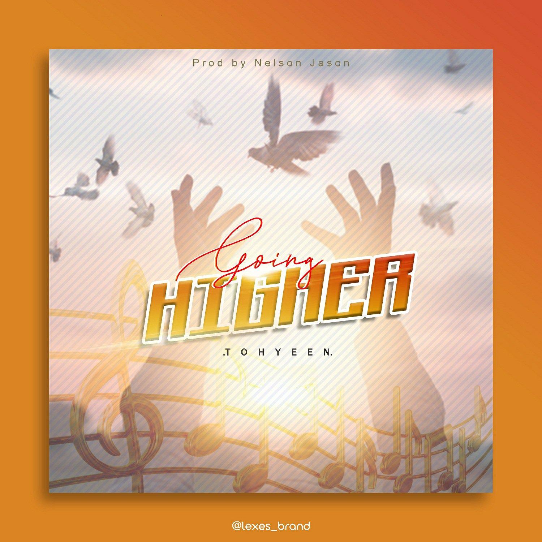 DOWNLOAD Music: Tohyeen – Going Higher
