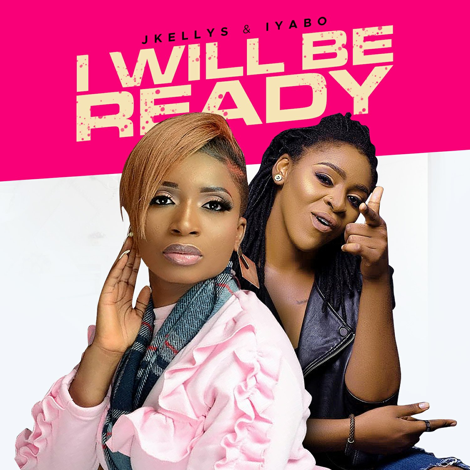 DOWNLOAD Music: Jkellys & Iyabo –I Will Be Ready