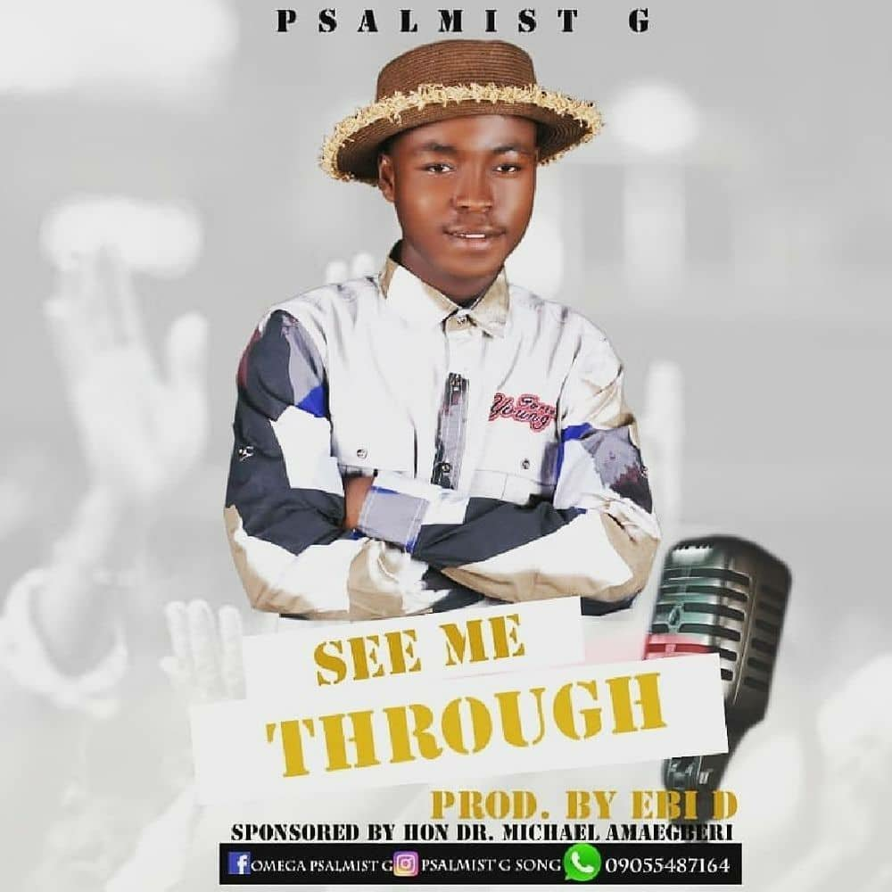 DOWNLOAD Music: Psalmist G – See Me Through
