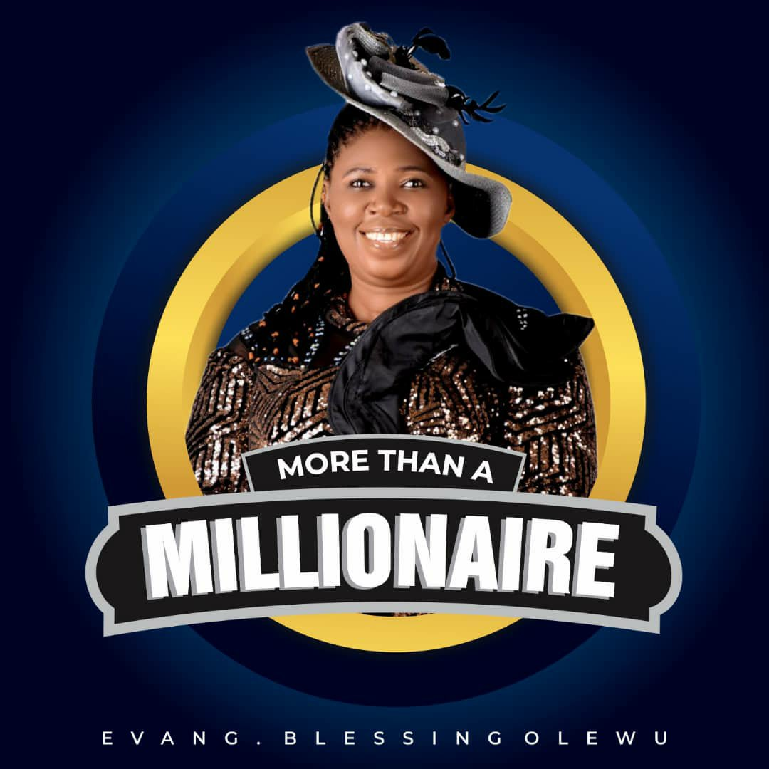 DOWNLOAD Music: Evang Blessing Olewu – More Than A Millionaire