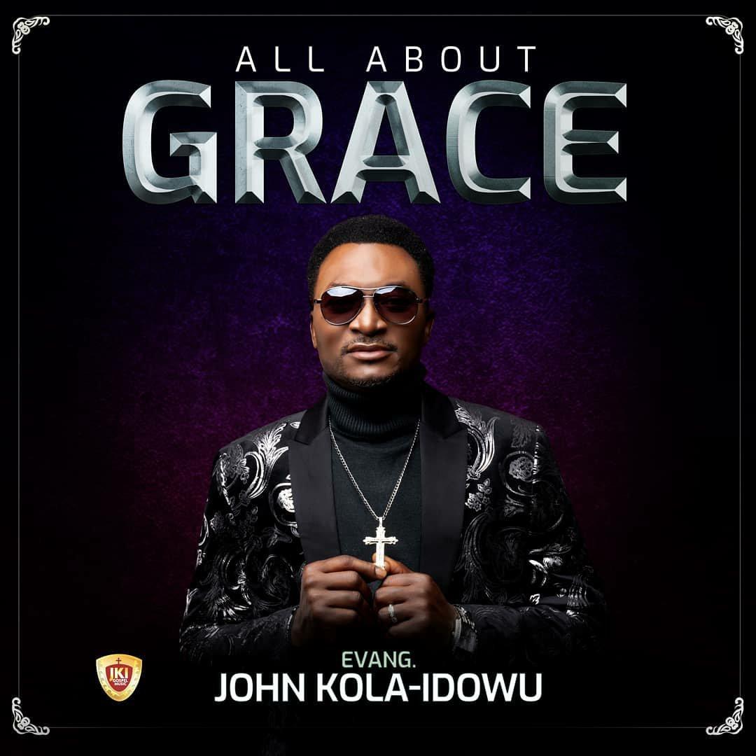 "Evang. John Kola Idowu Releases Brand New Album ""All About Grace"""