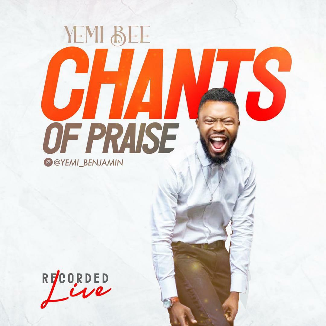 DOWNLOAD Music: Yemi Bee – Chants of Praise