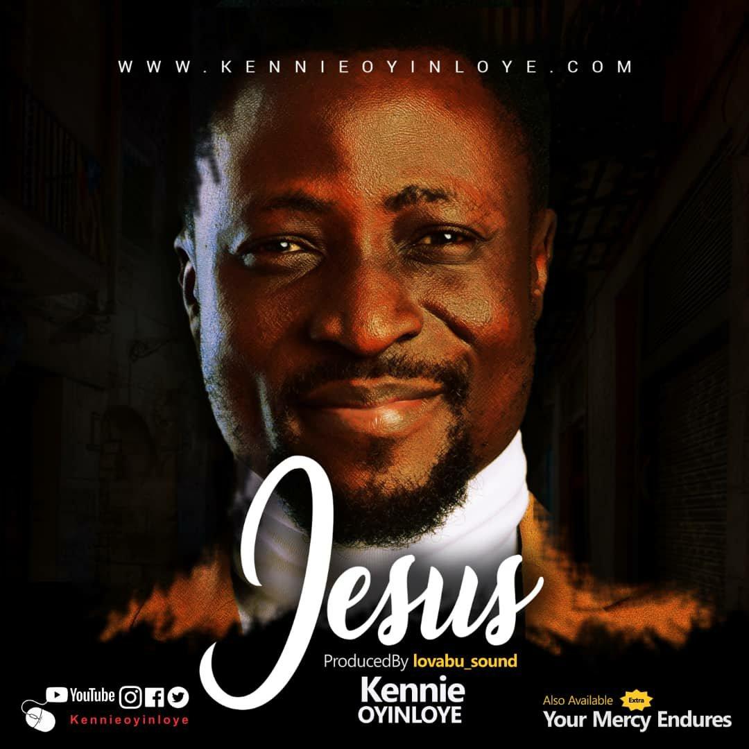 DOWNLOAD Music: Kennie Oyinloye – Jesus