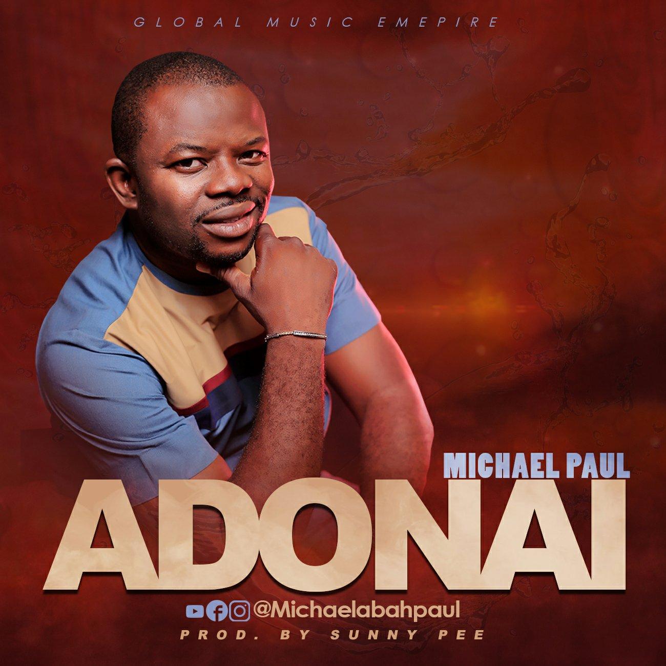 DOWNLOAD Music: Michael Paul – Adonai