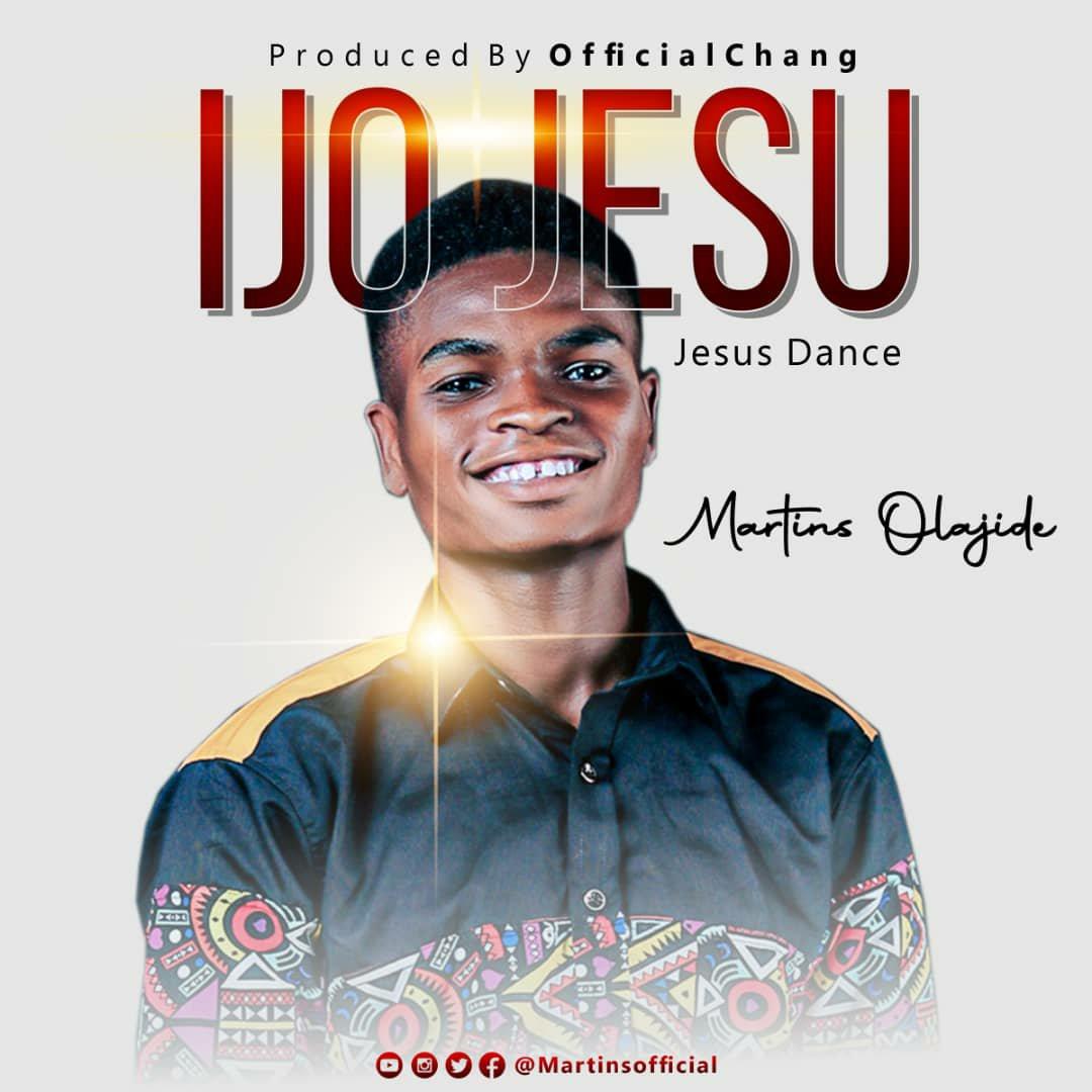 DOWNLOAD Music: Martins Olajide – Ijo Jesu (Jesus Dance)