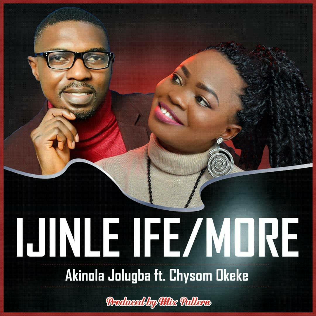 DOWNLOAD Music: Akinola Jolugba – Ijinle Ife/More (ft. Chysom Okeke)