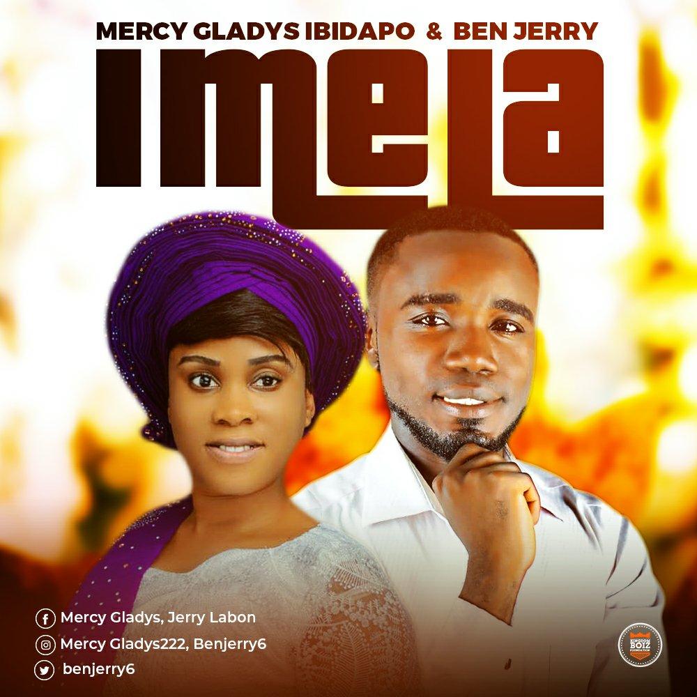 DOWNLOAD Music: Mercy Gladys Ibidapo & Ben-Jerry – Imela
