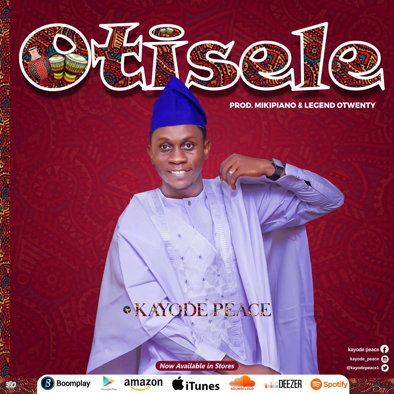 DOWNLOAD Music: Kayode Peace– Otisele