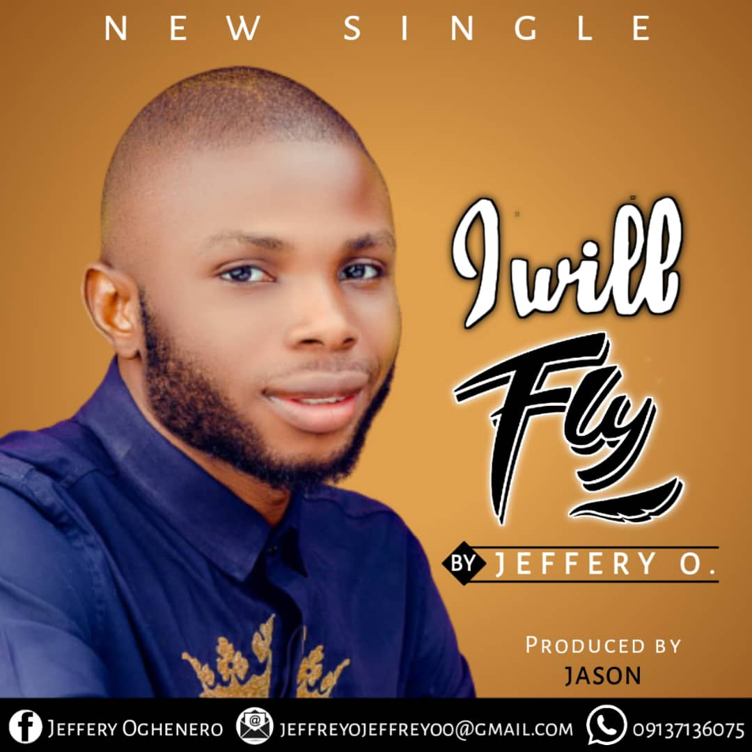 DOWNLOAD Music: Jeffrey O– I Will Fly