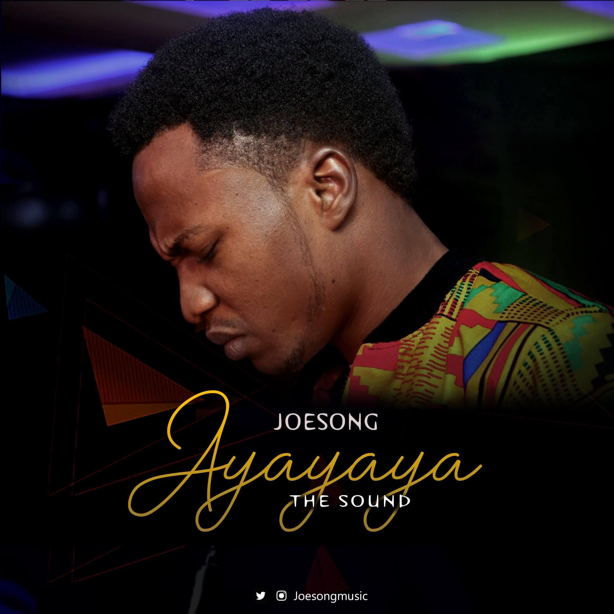 DOWNLOAD Music: Joesong – Ayayaya (The Sound)