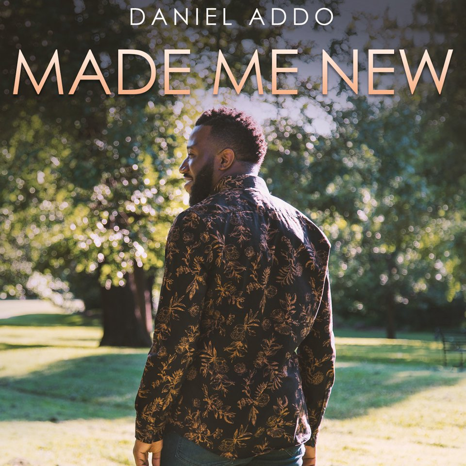 DOWNLOAD Music: Daniel Addo – Made Me New