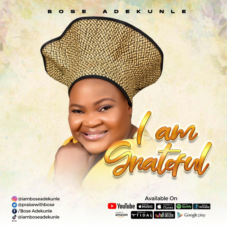 MUSIC Video + Audio: Bose Adekunle – I Am Grateful