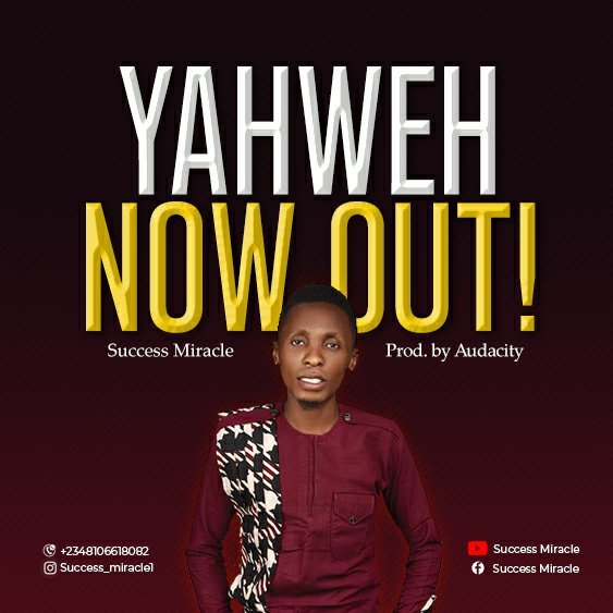 DOWNLOAD Music: Success Miracle – Yahweh