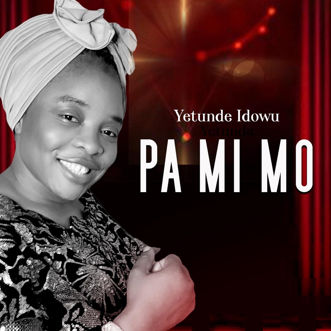 DOWNLOAD Music: Yetunde Idowu – Pa mi mo (Keep me safe)