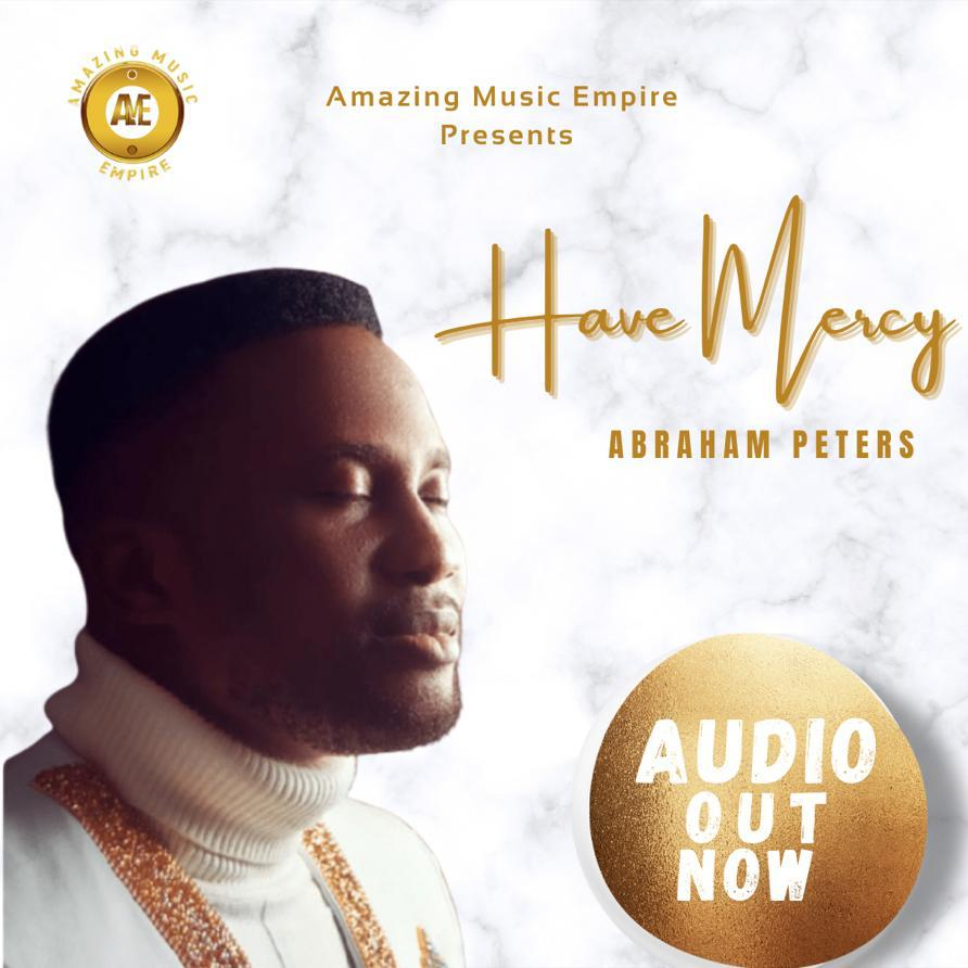 DOWNLOAD Music: Abraham Peters – Have Mercy
