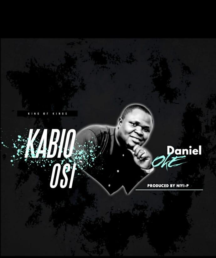 DOWNLOAD Music: Daniel Oke – Kabio-osi