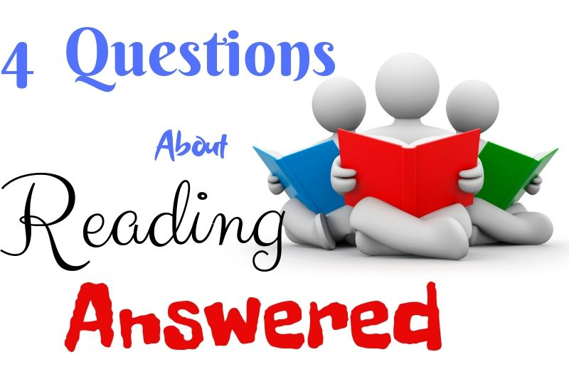 4 Questions About Reading, Answered!
