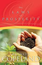 The Laws of Prosperity by Kenneth Copeland