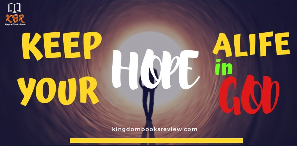 Keep Your Hope Alive In God