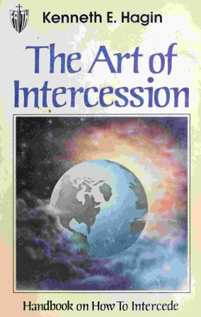 The Art of Intercession by Kenneth Hagin