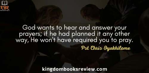 Quote from Praying the right way by Pst Chris Oyakhilome