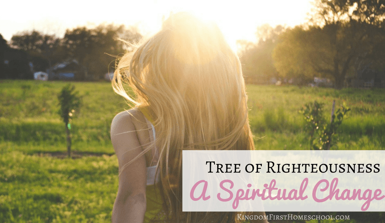 Tree of Righteousness – A Spiritual Change